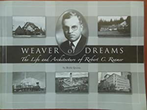 Weaver of Dreams; The Life and Architecture of Robert C. Reamer: Quinn, Ruth