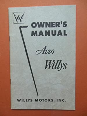 Owner's Manual Aero Willys Passenger Cars Models 675 and 685: No Author