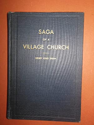 Saga of a Village Church 1877-1937; The Story of Religion in Medina and the Founding and ...