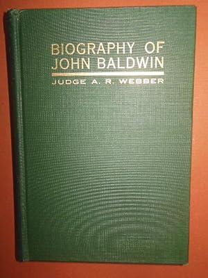 Life of John Baldwin Sr. of Berea, Ohio: Webber, Judge A.R.