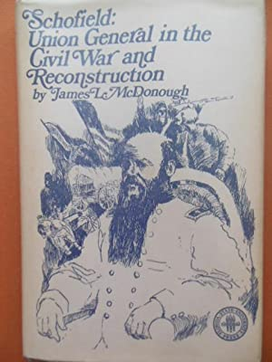 Schofield: Union General in the Civil War and Reconstruction: McDonough, James L.