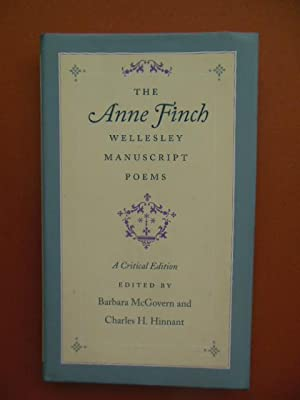The Anne Finch Wellesley Manuscript Poems; A Critical Edition: Winchilsea, Anne Kingsmill Finch;...