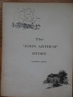 The John Arthur Story: Harter, Byton E,