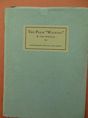 "The Poem ""Waiting"" by John Burroughs Supplementary Notes by Clara Barrus (SIGNED 1927): ..."