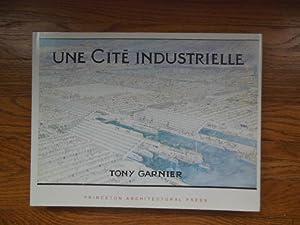 Une Cite Industrielle; Etude Pour La Construction: Garnier, Tony
