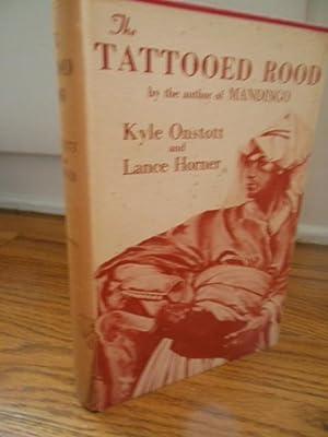 The Tattooed Rood: Onstott, Kyle; Horner, Lance