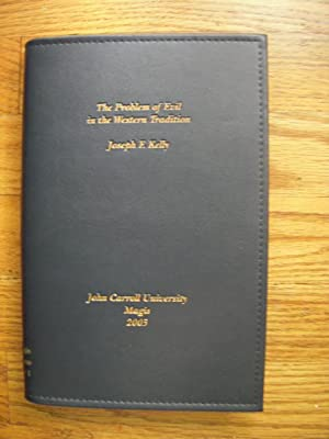 The Problem of Evil in the Western Tradition (SIGNED & in Printed Leatherette Cover): Kelly, ...