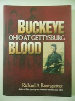 Buckeye Blood: Ohio at Gettysburg (SIGNED 1st Ed.): Baumgartner, Richard A.