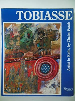 Tobiasse: Artist in Exile (SIGNED By Tobiasse and Author Chaim Potok): Potok, Chaim
