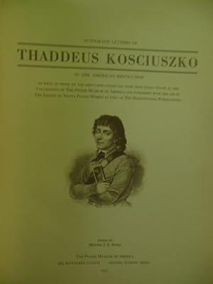 Autograph Letters of Thaddeus Kosciuszko in the American Revolution: Budka, Metchie J.E. (editor)
