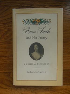 Anne Finch and Her Poetry; A Critical Biography: McGovern, Barbara