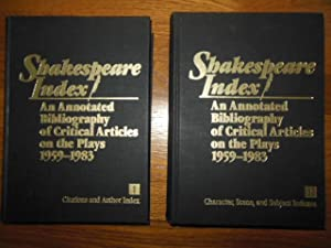 Shakespeare Index: An Annotated Bibliography of Critical Articles on the Plays 1859-1983 (Two ...