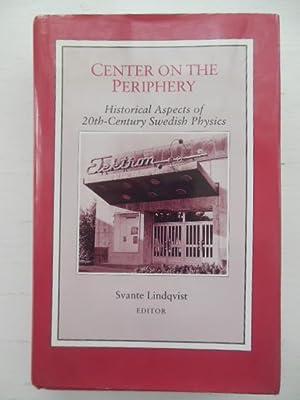 Center on the Periphery; Historical Aspects of 20th-Century Swedish Physics: Lindquist, Svante (...