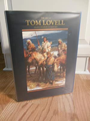 The Art of Tom Lovell: An Invitation to History: Hedgpeth, Don; Reed, Walt; Lovell, Tom