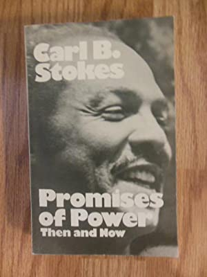 Promises of Power Then and Now: A Political Autobiography (SIGNED By Carl Stokes): Stokes, Carl B.