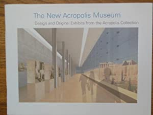 The New Acropolis Museum; Design and Original Exhibits from the Acropolis Collection: No Author ...