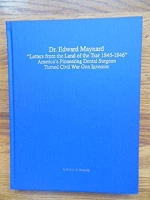 """Dr. Edward Maynard """"Letters From the Land of the Tsar 1845-1846"""" America's ..."""