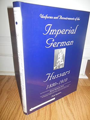 Uniforms and Accoutrements of the Imperial German Hussars 1880-1910 (Volume II): Sanders, Paul