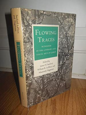 Flowing Traces: Buddhism in the Literary and Visual Arts of Japan (Princeton Legacy Library): James...