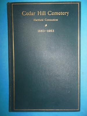 Cedar Hill Cemetery Hartford, Connecticut 1863-1903