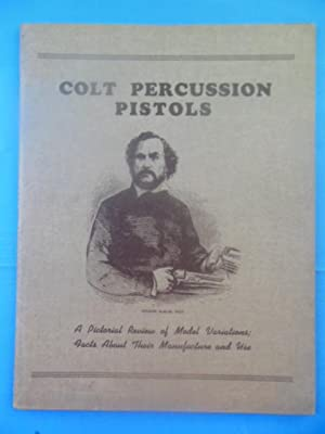Colt Percussion Pistols: A Pictorial Review of: Serven, James E.;
