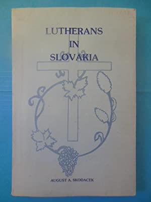Lutherans in Slovakia (SIGNED 1st): Scodacek, August A.