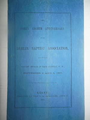 The Forty Eighth Anniversary of the Dublin Baptist Association Held with the Baptist Church in East...