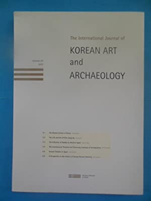The International Journal of Korean Art and Archaeology (Volume 01, 2007 Premier Issue in English):...