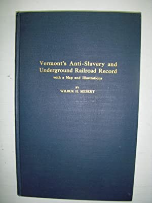 Vermont's Anti-Slavery and Underground Railroad Record: Siebert, Wilbur H.
