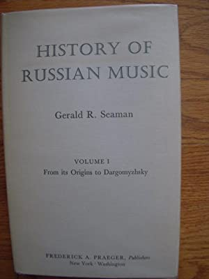History of Russian Music Volume I; From: Seaman, Gerald R.