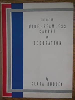 The Use of Wide-Seamless Carpet in Decoration: Dudley, Clara