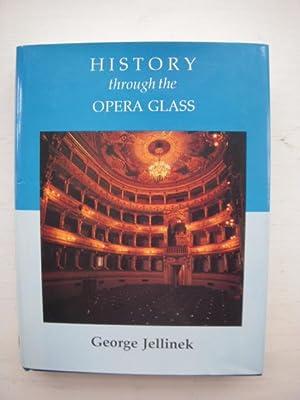 History Through the Opera Glass: Jellinek, George