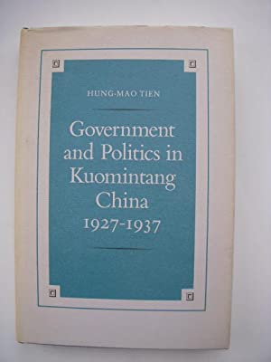 Government and Politics in Kuomintang, China, 1927-1937: Tien, Hung-Mao
