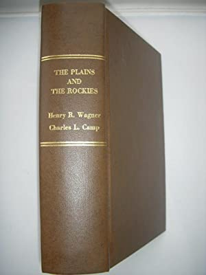 The Plains and The Rockies; A Bibliography of Original Narratives of Travel and Adventure 1800-1865...