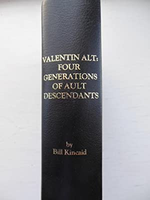 Valentin Alt: Four Generations of Ault Descendants: Kinkaid, Bill