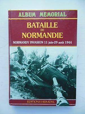 Album Memorial Bataille De Normandie: Normandy Invasion 11 June to 29 August 1944: Bernage, Georges...