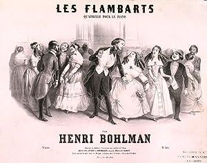 LES FLAMBARTS'. Quadrille pour le piano by: Bohlman, H.