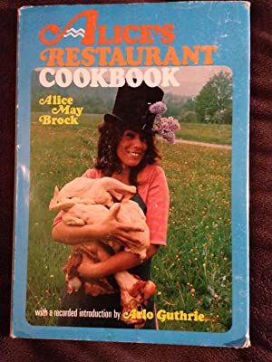 Alice's Restaurant Cookbook: Alice May Brock