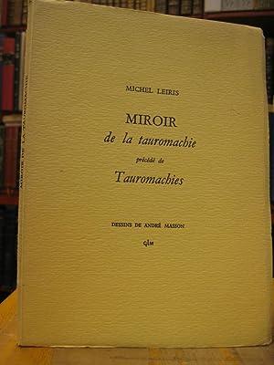 MIROIR DE LA TAUROMACHIE précédé de TAUROMACHIES: LEIRIS M.