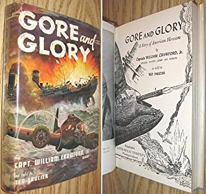 Gore and Glory : A Story of: Crawford, Captain William;