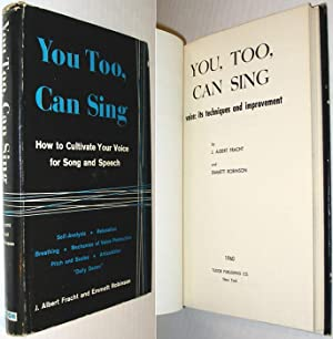 You, Too, Can Sing: Voice, Its Techniques: Fracht, J. Albert;
