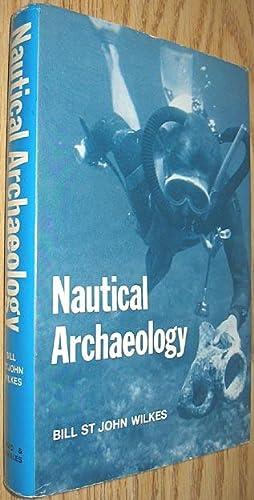 Nautical Archaeology: A Handbook: Wilkes, Bill St