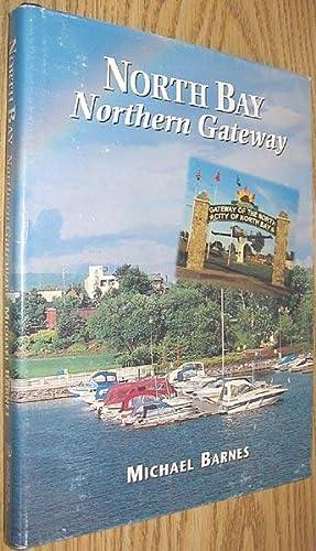 North Bay: Northern Gateway SIGNED: Barnes, Michael