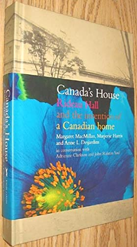 Canada's House : Rideau Hall and the: Harris, Marjorie; MacMillan,
