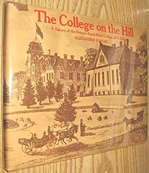 The College on the Hill : A History of the Ontario Agricultural College 1874-1974
