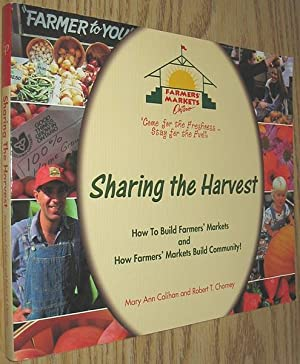 Sharing the Harvest : How to Build Farmers' Markets and How Farmers' Markets Build Community!