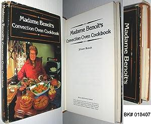 Madame Benoit's Convection Oven Cookbook: Benoit, Madame Jehane