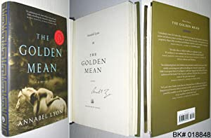 The Golden Mean: A Novel SIGNED: Lyon, Annabel