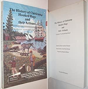 The History of Cheticamp Hooked Rugs and: Chiasson, Father Anselme