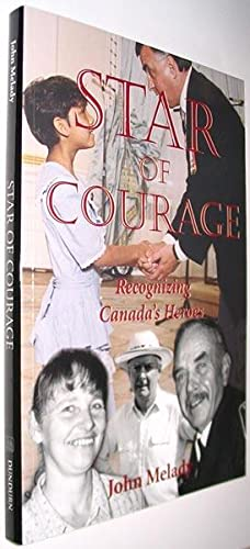 Star of Courage: Recognizing Canada's Heroes SIGNED: Melady, John